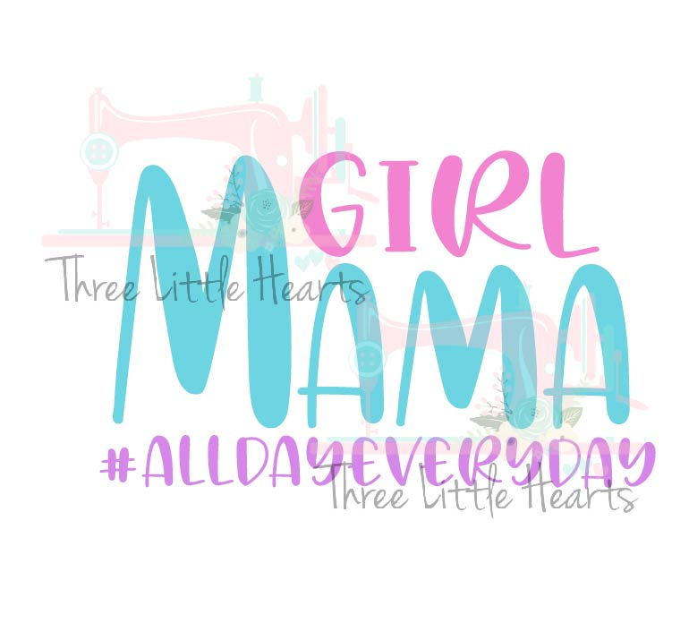 GIRL MAMA ALL DAY EVERYDAY digital download