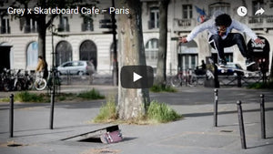 Grey X Skateboard Cafe - Paris