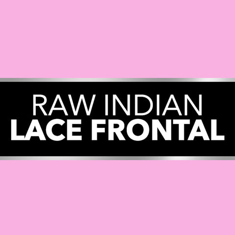 RAW INDIAN LACE FRONTAL