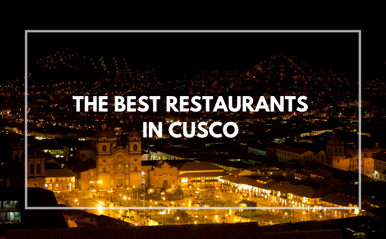 The best Restaurants in Cusco