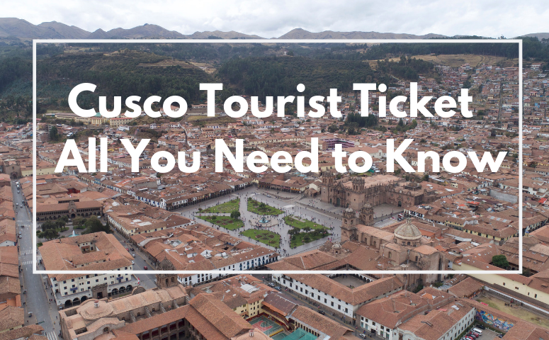 Cusco Tourist Ticket - All you need to know