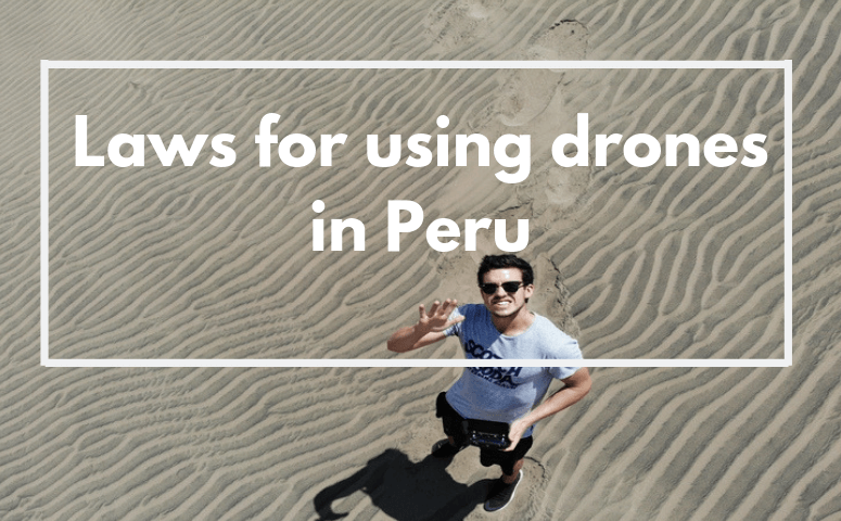 Laws for using drones in Peru