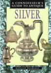 A Connoisseurs Guide To Antique Silver by Ronald Pearsall