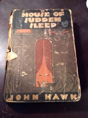 1930 1st edition The House Of Sudden Sleep John Hawk Mystery League art deco