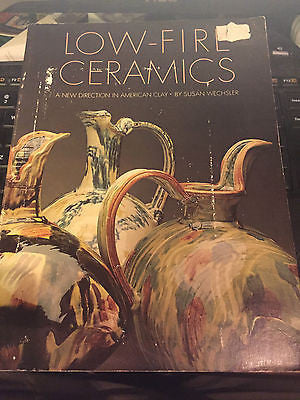 Low-Fire Ceramics: New Direction in American Clay Susan Wechsler 1981 softcover