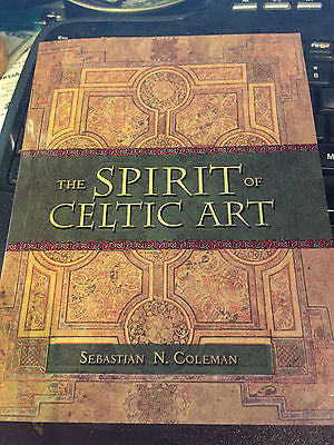 The Spirit of Celtic Art - celtic tales and legends - Sebastian Coleman