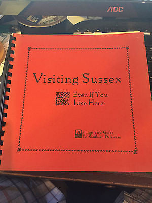 Visiting Sussex DE - Even If You Live here Robert H Robinson illustrated 1976