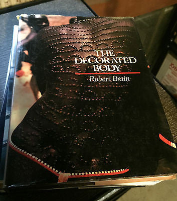 The Decorated Body 1983 1st edition by Robert Brain