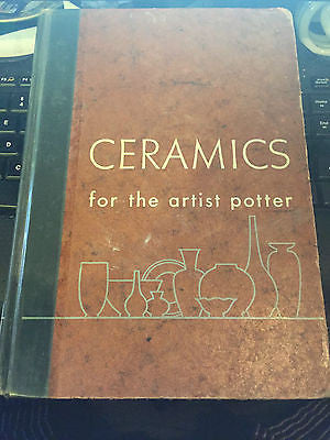 CERAMICS for the artist potter 1956 1st edition. Norton