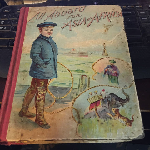 all aboard for asia and africa 1897 illustrated hardcover