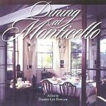 Dining at Monticello : In Good Taste and Abundance 2011 Hardcover Gift edition