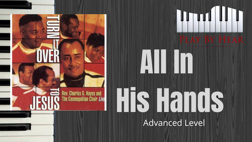 Piano Tutorial. Advanced Level. Digital Download. All In His Hands