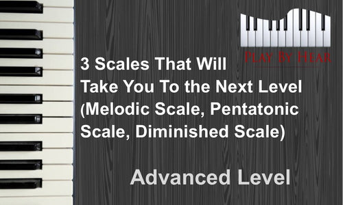 3 Scales That Will Take You To the Next Level