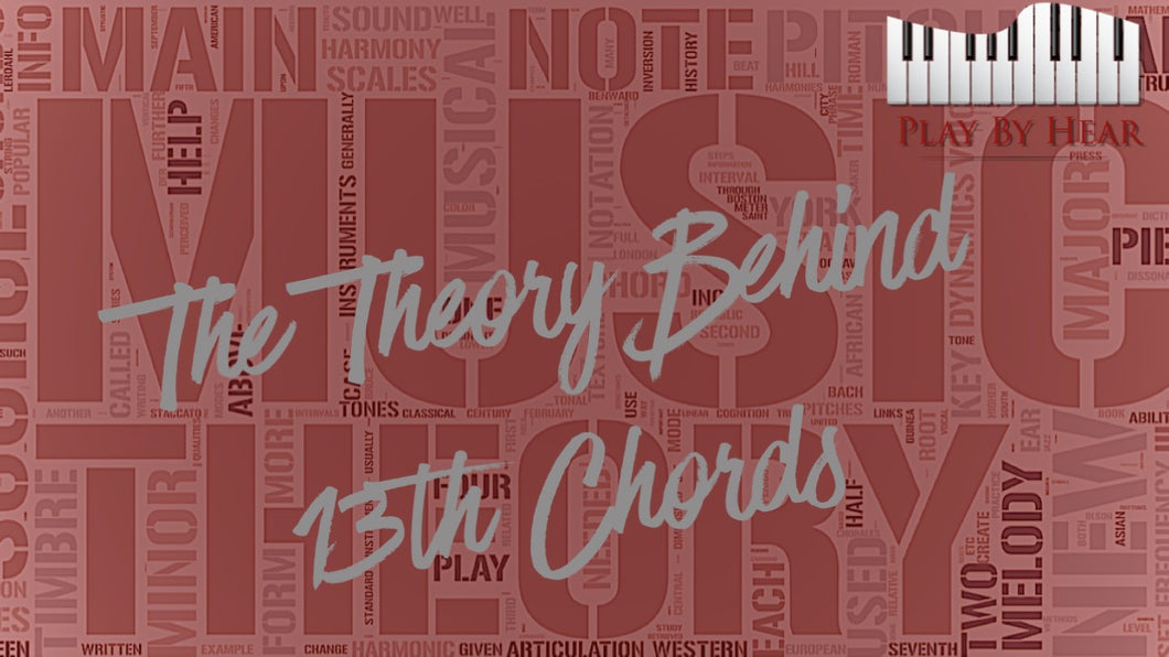The Theory Behind 13th Chords
