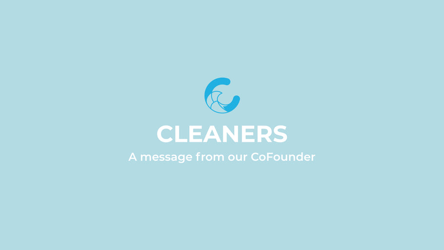 Cleaners: A Message From Our CoFounder