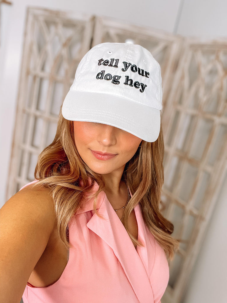 Tell Your Dog Hey Ball Cap