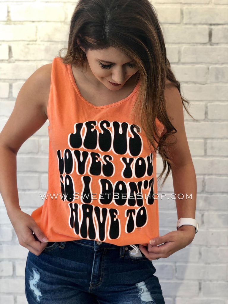 """Jesus Loves You So I Don't Have To"" Mellow Orange Tank Top, Tops - Sweet Bee Boutique"