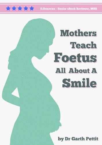 Mothers Teach Foetus All About A Smile: Teaching Oral Disease Prevention