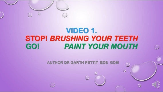 Video 1. STOP! Brushing Your Teeth. GO! Paint Your Mouth