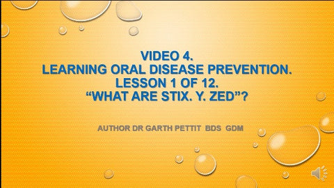 Video 4. Learning Oral Disease Prevention. Lesson 1 of 10. What Are Stix. Y. Z.