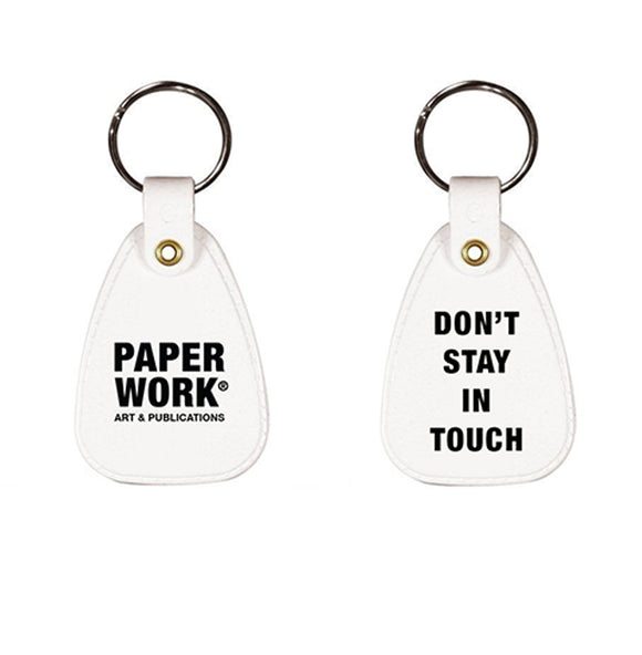DON'T STAY IN TOUCH KEY CHAIN WHITE
