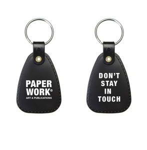 DON'T STAY IN TOUCH KEY CHAIN BLACK