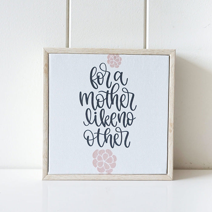 Mother Like No Other Framed Canvas Quote 15 x 15cm