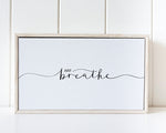 Load image into Gallery viewer, Just Breathe Framed Canvas Quote 15 x 25cm