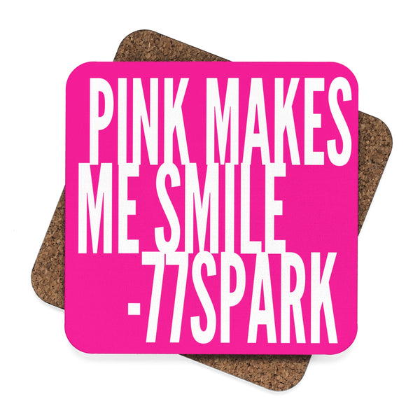 """ Pink makes me smile"" Square Hardboard Coaster Set - 4pcs"