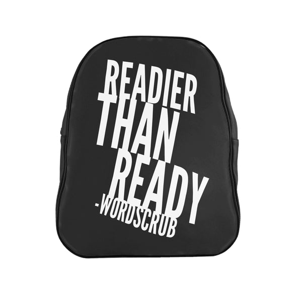 """ Readier than Ready""  Backpack"