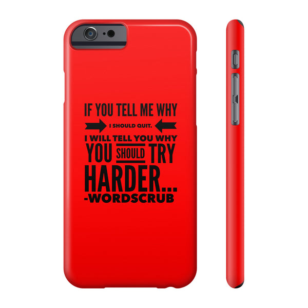 """ Try Harder"" Phone cases"