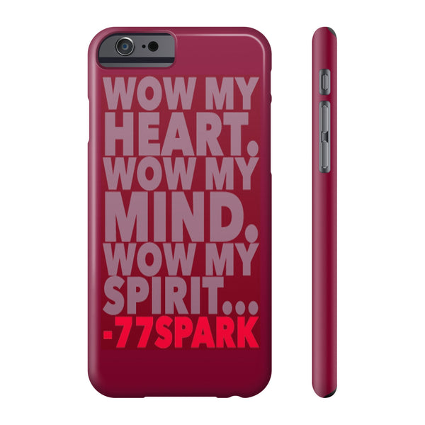 """ Wow my Heart, Wow my Mind, Wow my Spirit""  Phone cases"