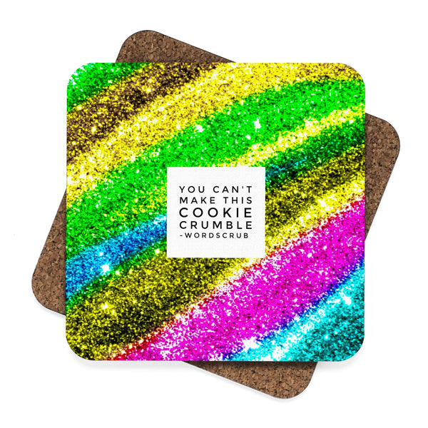 """ You can't make this cookie crumble"" Square Hardboard Coaster Set - 4pcs"