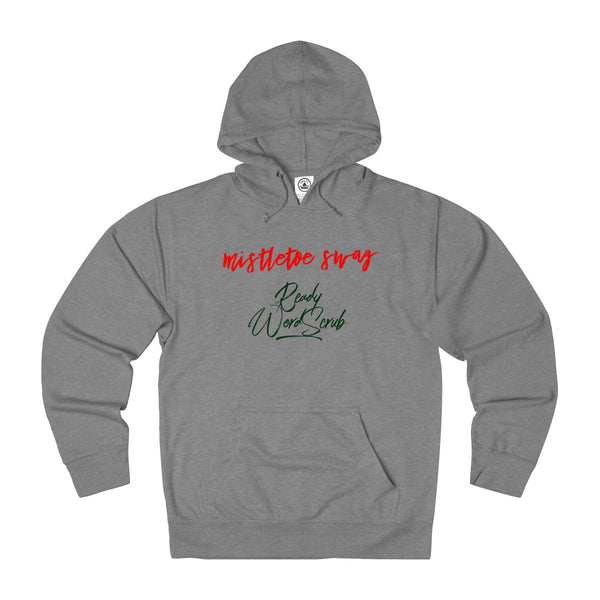 """ Mistletoe Swag"" Adult Unisex French Terry Hoodie"