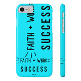 """ Faith + Work = Success""  Slim Phone Cases"