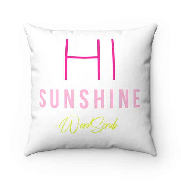 """ Hi Sunshine "" Spun Polyester Square Pillow"