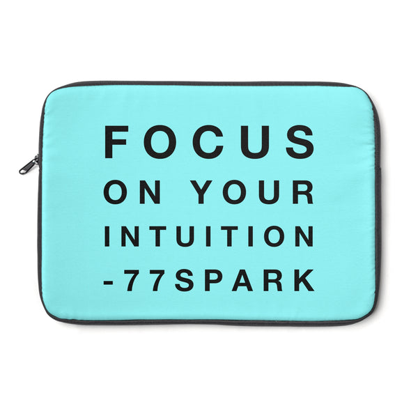 """ Focus on your intuition"" Laptop Sleeve"