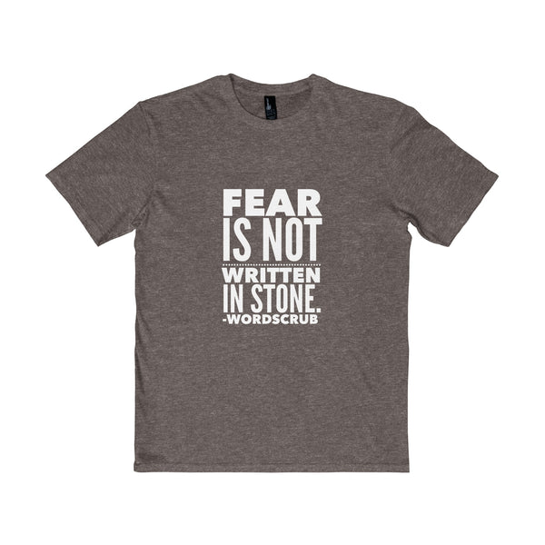 """Fear is not written in stone"" Young Mens Very Important Tee"