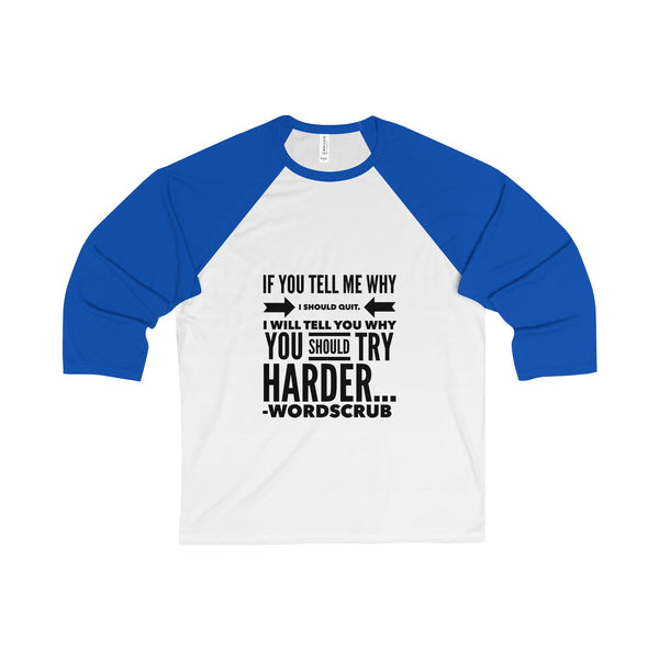 """ Try Harder"" Unisex 3/4 Sleeve Baseball Tee"