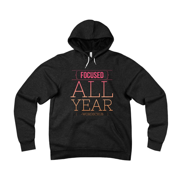 """ Focused all year"" Unisex Sponge Fleece Pullover Hoodie"