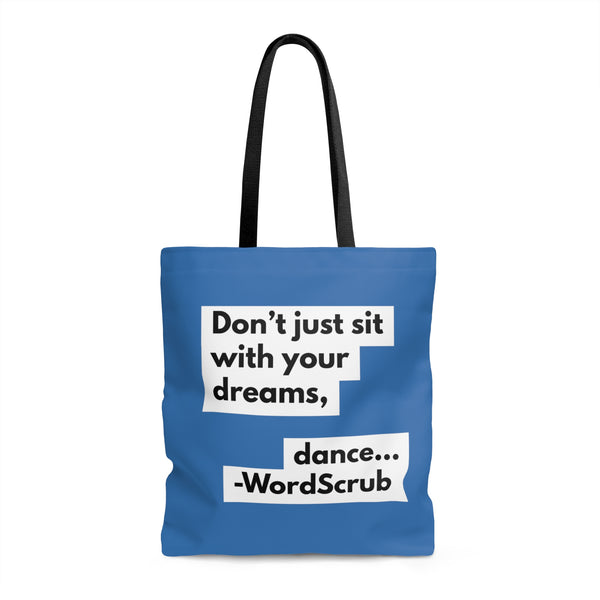 """ Don't just sit with your dreams, dance..."" Tote Bag"