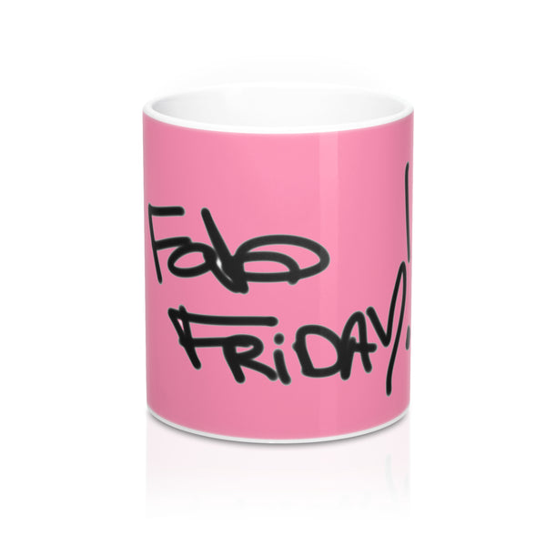 """ Fab Friday"" Mug 11oz"