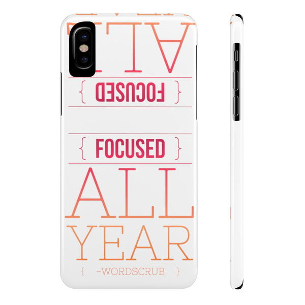 """ Focused all Year "" Slim Phone Cases"