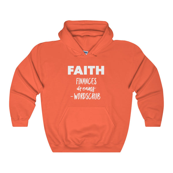""" Faith finances dreams"" Unisex Heavy Blend Hooded Sweatshirt"