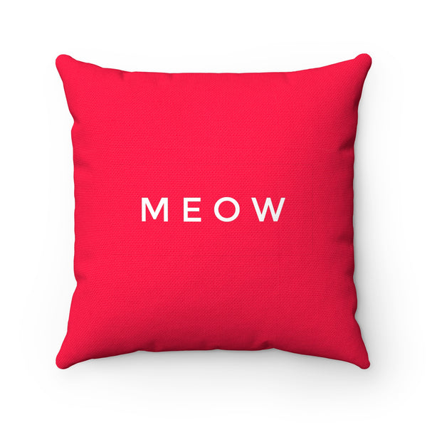 """ Meow"" Spun Polyester Square Pillow"