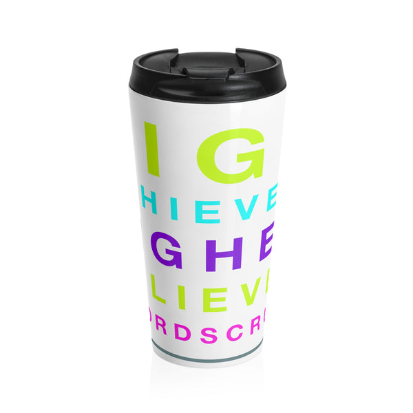 """ High Achiever, Higher Believer"" Stainless Steel Travel Mug"