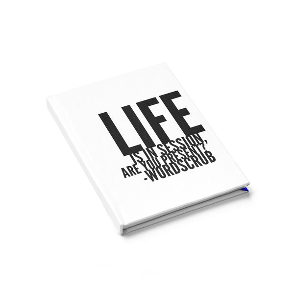 """ Life is in session"" Journal - Ruled Line"
