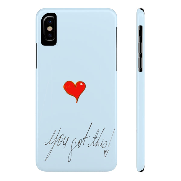 """You got this"" Slim Phone Cases"