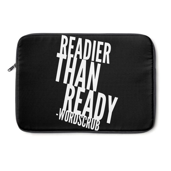 """ Readier than Ready"" Laptop Sleeve"