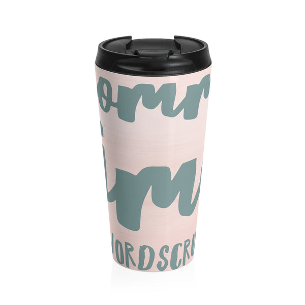 """ Mommy time"" Stainless Steel Travel Mug"